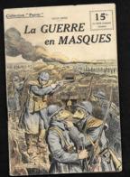 La Guerre En Masques / Tranchées Poilus  /Collection Patrie 1917 WW1 Guerre 1914-1918 - 1914-18