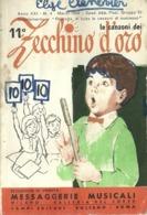 """5716 """"LE CANZONI -11° ZECCHINO D'ORO""""64 PAG.+ COPERTINE-MESSAGGERIE MUSICALI-MILANO-CAMPI EDITORE-FOLIGNO-ROMA - Unclassified"""