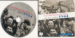 DVD : LA LIBERATION DE PARIS, 18-25 Août 1944 édité Par La Mairie De Paris (113 Minutes, Stéréo) - Histoire