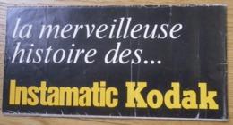 Prospectus : La Merveilleuse Histoire Des Instamatic KODAK - Appareils Photo
