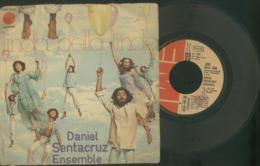 DANIEL SENTACRUZ ENSEMBLE -LINDA BELLA LINDA --SCARAMOUCHE -DISCO VINILE 45 GIRI - Altri - Musica Italiana