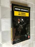 LE LIVRE DE POCHE N° 17055    LE CHÂTEAU DES POISONS    Serge BRUSSOLO    255 Pages – 1997 - Sonstige