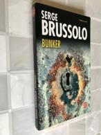 LE LIVRE DE POCHE Thriller N° 37157    BUNKER    Serge BRUSSOLO    253 Pages – Edition 2006 - Sonstige