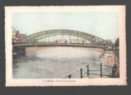 Liège - Pont D'Amercoeur - Phototypie Legia - Carte Dentelée - Colorisée - Liege