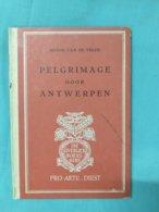Pelgrimage Door Antwerpen, Anton Van De Velde, 1941, Uitgeverij Pro Arte, Diest - Historia