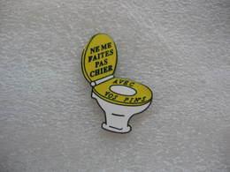 Pin's Humoristique: Ne Me Faites Pas Chier Avec Vos Pin's. WC. - Pin's