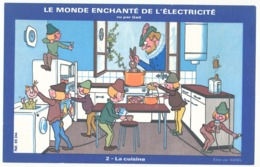 Buvard  20.8 X 13.2 Le Monde Enchanté De L'ELECTRICITE  2  La Cuisine  Illustrateur GAD - Elektrizität & Gas