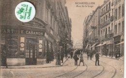 34 -  Carte Postale Ancienne De  MONTPELLIER    Rue De La Loge   Magasin E.CABANON - Montpellier