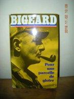 BIGEARD POUR UNE PARCELLE DE GLOIRE PLON 1975 - Biografía