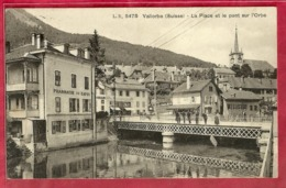 Vallorbe - La Place Et Pont Sur L'Orbe - Pharmacie Du Sapin - 1922 - VD Vaud