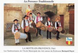 CPM - C - VAR - LA MOTTE EN PROVENCE - LES TAMBOURINAIRES DE L'ECOLE MUNICIPALE DES ARTS DU PROFESSEUR BERNARD PAYET - Autres Communes