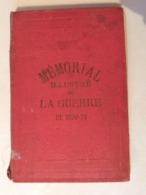 Mémorial Illustré De La Guerre De 1870-71 - Histoire