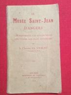 Le Musée Saint Jean D Angers Les Bâtiments, Les Collections, Les Pièces Les Plus Curieuses Chanoine Urseau - Livres, BD, Revues