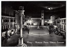 ROVIGO - NOTTURNO PIAZZA VITTORIO EMANUELE - 1957 - Rovigo