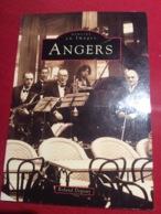 Angers Mémoire En Images De Notre Ami Roland Degouy éditions Alan Sutton Rennes - Livres, BD, Revues