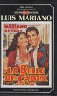 K7 Vidéo, VHS. René Chateau. LA BELLE DE CADIX. Luis MARIANO, Carmen SEVILLA, Jean TISSIER - Comédie