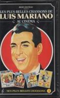 K7 Vidéo, VHS. René Chateau. LES PLUS BELLES CHANSONS De LUIS MARIANO Au Cinéma - Vol.3 - - Comédie