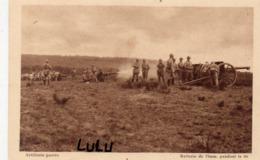 MILITARIA 427 : Artillerie Portée , Batterie De 75 M.m. Pendant Le Tir ; édit. A Nieps Bazar Militaire A Mailly Le Camp - Reggimenti
