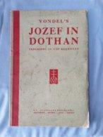 Vondel's Jozef In Dothan, Treurspel In Vijf Bedrijven; Standaard Boekhandel, 1936 - Théâtre