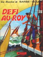 Défi Au Roy T 04 Défi Au Roy  RE-EDITION BE DARGAUD 04/1979 Charlier Hubinon (BI2) - Barbe-Rouge