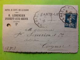 Carte Lettre En Tête HOTEL & CAFE DE LA GARE NOGENT S SEINE Aube Convoyeur Paris Troyes Semeuse 25 C ,140,1922 > Cognac - Storia Postale