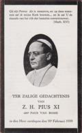 Holy Card Vatican Paus Papst Papa Pope Pius Pio XI Achille Ratti Doodsprentje Pastoor Priester Desio Milan 1857 1939 - Images Religieuses