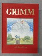 Grimm, Volledige Uitgave Van 200 Sprookjes En 10 Kinderlegenden Door Gebroeders Grimm. - Livres, BD, Revues