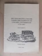 Austria 1998 Czirók Dénes Die Geschichte Und Die Tarife Der Fahrpost In Ungarn (Österreich) 1750 - 1867 Hungary - Colonie E Uffici All'estero