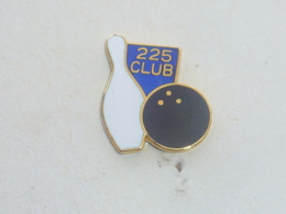 Pin's BOWLING, 225 CLUB B - Bowling