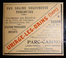 1900 EAU SALINE URIAGE LES BAINS ISERE 38 STATION PRIVILEGIE ETABLISSEMENT THERMAL PUBLICITE ANCIENNE THERMES CASINO - Reclame