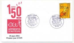 FRANCE - Enveloppe FDC - 150 Ans Des Apprentis D'Auteuil - LYON - 18/03/2016 - FDC