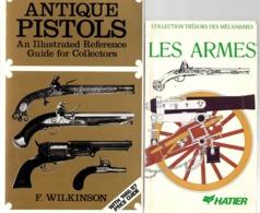 2 Livres . ANTIQUE PISTOLS  & Les ARMES . - Francese