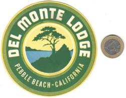 ETIQUETA DE HOTEL  - HOTEL DEL MONTE LODGE  -PEBBLE BEACH  -CALIFORNIA - Etiquetas De Hotel