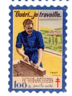 France  Vignette Antituberculose Grand Format 100f 1947 Guéri Je Travaille - Antituberculeux