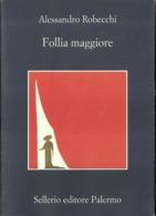 """5743 """" ALESSANDRO ROBECCHI-FOLLIA MAGGIORE-SELLERIO EDITORE PALERMO """" - Altri"""