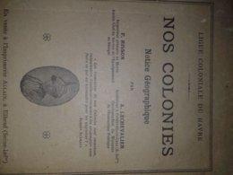 Nos Colonies Notice Géographique RISSON Imprimerie ALLAIN 1922 - Other