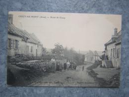 CRECY AU MONT - ROUTE DE COUCY - Francia