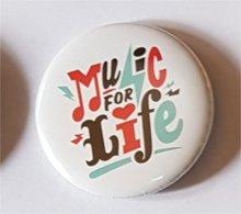 """Gadget: Badge """"Music For Life"""" - Publicité"""