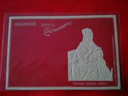 SALUT DE CONSTANTINOPLE FEMME TURQUE NOBLE - Turquie