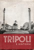TRIPOLI E DINTORNI - LIBRETTO 1939 ANNO XVII - Tourisme, Voyages