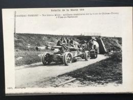 CPA Bataille De La Marne 1918 Château -Thierry Nos Braves Alliés Artillerie Américaine - Guerre 1914-18