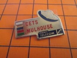 1319 Pin's Pins : BEAU ET RARE : Thème FRANCE TELECOM / ANTENNE SATELLITE CETS MULHOUSE - Telecom De Francia