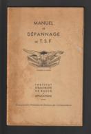 MANUEL DE DEPANNAGE DE  T.S.F. - Année 1945 - 50 Pages - Institut D'Electricité De Radio Et Applications - 18 Scannes - Littérature & Schémas
