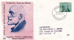 SUISSE 1971     FDC   Santé   Medecins Célèbres  Augustin Forel (1848-1931) Psychiatre - FDC