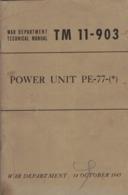 WASHINGTON OCTOBER 1943 WAR DEPARTMENT TECNICAL MANUAL TM 11 903 POWER UNIT PE 77 PUBLISHED BY G C MARSHALL ULIO J A - Forces Armées Américaines
