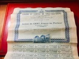 CASINO  Et  CERCLE  De  VALS-les-BAINS. -------Action  De  100 Frs - Casino'