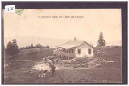 DISTRICT DE LA VALLEE - CHALET DE LA DENT DE VAULION - TB - VD Vaud