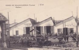 CPA TUNISIE - Kalâat Khasba (arabe : القلعة الخصبة), Anciennement Dénommée Kalâa Djerda - Les Mines - Ateliers En 1910 - Tunisia