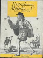 2 Livres Sur -  Nostradamus Malachie  Cie Par L.Cristiani . Le Centurion Et De Raoul Auclair  Les Centuries - Sterrenkunde
