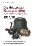 Neu! Deutsche Handgranaten Im 1. Weltkrieg, 3. Erweiterte Auflage - 1914-18
